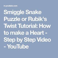 Smiggle Snake Puzzle or Rubik's Twist Tutorial: How to make a Heart - Step by Step Video - YouTube
