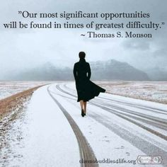 Our most significant opportunities. God and Jesus Christ Gospel Quotes, Christ Quotes, Church Quotes, Lds Quotes, Uplifting Quotes, Prophet Quotes, Rumi Quotes, Spiritual Thoughts, Spiritual Quotes