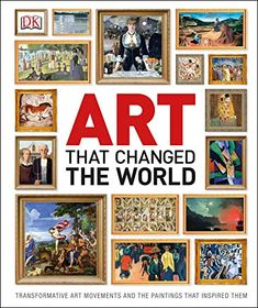 Art That Changed the World: Transformative Art Movements and the Paintings That Inspired Them Rembrandt, Monet, Melbourne, Toronto, Indigenous Australian Art, Gift Finder, Great Paintings, Coffee Table Books, Japanese Prints