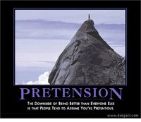 lmao Pretension Demotivational Poster : The downside of being better than everyone else is that people tend to assume you're pretentious. Pretentious People Quotes, Demotivational Posters Funny, Funny Cute, Hilarious, The Far Side, Good Jokes, Everyone Else, Quotable Quotes, Make You Smile
