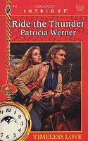 Ride the Thunder by Patricia Werner - FictionDB Travel Movies, Time Travel, Love Time, Romance Books, Thunder, Things To Think About, Author, Reading, Movie Posters