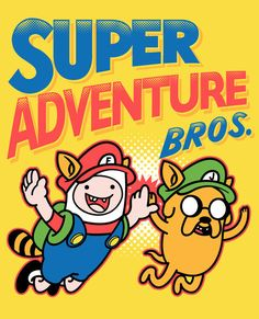 "Super Adventure Bros | 32 Mashups That Prove ""Adventure Time"" Makes Everything Way More Awesome"
