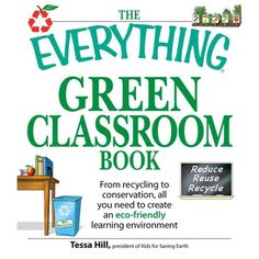 The Everything Green Classroom Book: From Recycling to Conservation, All You Need to Create an Eco-Friendly Learning Environment.for the Environmental Ambassador STAR Event maybe? Preschool Science, Science Education, Physical Science, Sustainable Schools, Classroom Design, Classroom Ideas, Future Classroom, Classroom Environment, Deutsch
