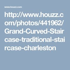 http://www.houzz.com/photos/441962/Grand-Curved-Staircase-traditional-staircase-charleston
