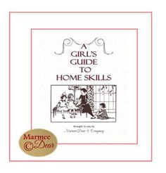 The Girl's Guide to Home Skills [GG-MD] - $39.95 : Marmee Dear & CO., Inspiring Homemakers - Supplying HomebakersMarmee Dear and Co.
