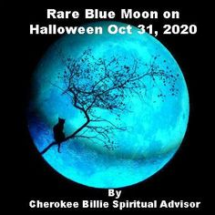 We have a rare magical Blue Moon coming on Halloween October 31, 2020! Grandmother Moon will deliver her wisdom and guiding light.  It will be in the sign of Taurus so it's definitely a time of action.  Not necessarily physical action, but spiritual action. Halloween is often associated with Full Moons and spooky spiri
