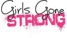 http://www.girlsgonestrong.com/