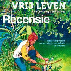recensie vrij leven boek louis de koning bert zeijlstra  Dit en nog veel meer op moestuinblog De Boon in de Tuin   http://deboon.blogspot.nl
