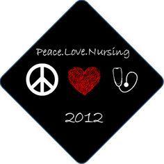 "Professionally decorated graduation cap. ""Peace.Love.Nursing"""