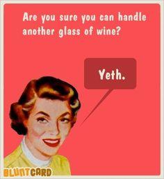 Hahahahahaha, except I don't need wine to fuck up the English language!!