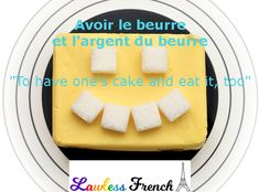 In English, you can't have your cake and eat it too, so the saying goes. In #French, a comparable idiom revolves around butter and money. The following lesson features examples of how this classic expression is inserted into conversation. #lawlessfrench #learnfrench