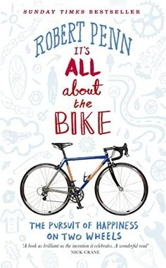 Buy It's All About the Bike: The Pursuit of Happiness On Two Wheels by Robert Penn and Read this Book on Kobo's Free Apps. Discover Kobo's Vast Collection of Ebooks and Audiobooks Today - Over 4 Million Titles! Cycling Books, Victoria Pendleton, Lawrence Block, Pursuit Of Happiness, Easy Rider, Penguin Books, Got Books, See On Tv, What To Read