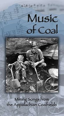 Music of Coal: Mining Songs from the Appalachian Coalfields is a 70-page book and two CD compilation of old and new music from southern Appalachian coalfields. The project was produced by Jack Wright and is a benefit for the Lonesome Pine Office on Youth in Wise County, Virginia.