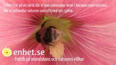 Enhet tror på en värld där vi människor lever tillsammans med naturen.