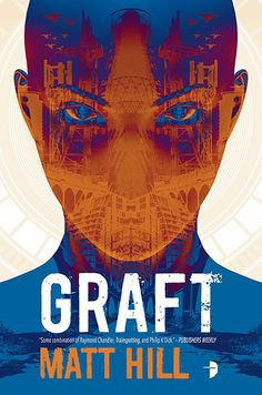 Graft [Ebook!] by Matt Hill (Feb 16), cover by John Coulthart