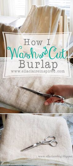 How to Wash and Cut Burlap! Get rid of the smell, soften the burlap, and even out the edges so it doesn't fray! SO easy and worth the extra little effort.