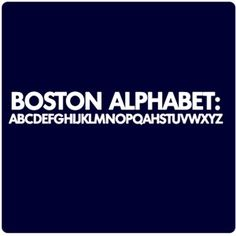 you know you're from Boston when:  Boston Alphabet t-shirt demonstrates proper pronunciation of the letter R