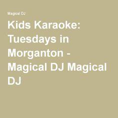 Kids Karaoke: Tuesdays in Morganton - Magical DJ Magical DJ