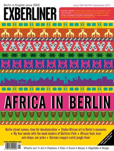 "The Africa in Berlin issue    COLONIAL BERLIN IN 10 STOPS From Wedding's ""African Quarter"" to the ""Africa Stone"" in Neukölln's Columbiadamm cemetery, reminders of Germany's short-lived colonial era are all over Berlin.    AFRICANS IN BERLIN Whether black with a German ID or white with an African passport, ""200 percent"" African or ""not that African at all"", these eight Berliners are challenging cultural perceptions and changing the face of the city.    ...and more"