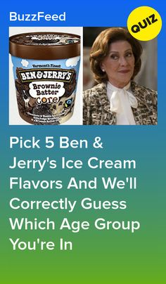 Pick 5 Ben & Jerry's Ice Cream Flavors And We'll Correctly Guess Which Age Group You're In Quizzes Funny, Random Quizzes, Best Buzzfeed Quizzes, Fun Quizzes To Take, Boyfriend Quiz, Quiz Design, Interesting Quizzes, Brownie Batter, Best Ice Cream