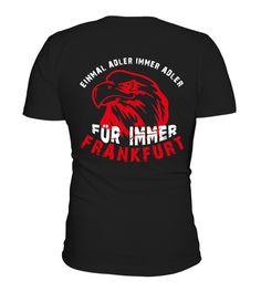 Frankfurt Einmal Adler immer Adler ShirtGeschenke