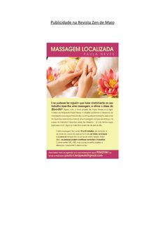 Publicidade na revista zen de maio  E se as massagens forem ter consigo?  :)  - Colaboração com empresas.  - Massagens localizadas: Braços, descompressão ombros / cervical...  https://www.facebook.com/pages/Terapia-Bem-estar/1423198497900816  http://paulanevesterapeuta.blogspot.pt/