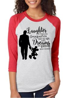 Laughter is Timeless. Imagination has no age and dreams are forever. -Walt Disney Tri-blend, and made up of 50% Polyester, 25% Ring-spun cotton and 25% Rayon Raglan is unisex, view the size guide here