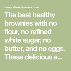 The best healthy brownies with no flour, no refined white sugar, no butter, and no eggs. These delicious and healthy brownies are easy to make and include an optional frosting recipe made using Greek yogurt!