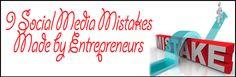 9 Social Media Mistakes Made by Entrepreneurs  #entrepreneurs  #socialmedia