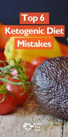 Top 6 Ketogenic Diet Mistakes | http://www.grassfedgirl.com/6-common-ketogenic-diet-mistakes/