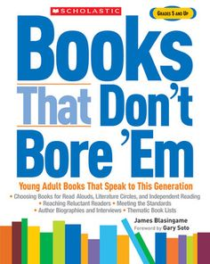 Books That Don't Bore 'Em: Young Adult Books That Speak to This Generation
