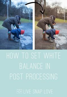 How to fix white balance in processing using either ACR or Lightroom.