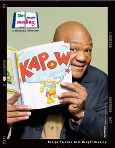 George Foreman reads.  Get Caught Reading | Celebrity Posters