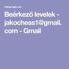 Beérkező levelek - jakochess1@gmail.com - Gmail