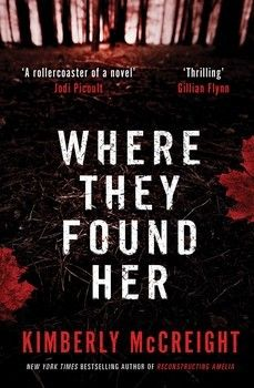 """Quote from Where They Found Her: """"Not everything about where you're headed...has to be about where you've been."""" Author: Kimberly McCreight"""