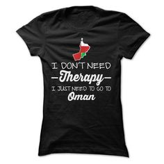 I Love I JUST NEED TO GO TO OMAN T SHIRTS T-Shirts