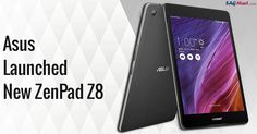Asus and Verizon have launched a new tablet named as ZenPad Z8 tablet offering a 7.9-inch 2K display