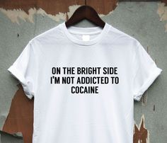 The bright side - t shirt tee dope hipster cool tumblr geek Funny humour S M L in Clothes, Shoes & Accessories, Men's Clothing, T-Shirts | eBay