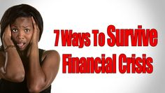 How To Overcome Financial Crisis | 7 Ways To Survive Financial Crisis