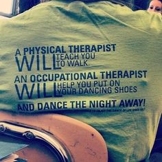 For my fellow OT or PT majors. This definitely defines our field.