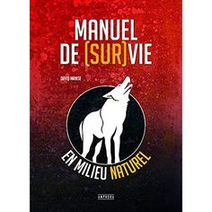 Buy Manuel de Survie en milieu naturel by David Manise and Read this Book on Kobo's Free Apps. Discover Kobo's Vast Collection of Ebooks and Audiobooks Today - Over 4 Million Titles! Good Books, Books To Read, My Books, Dale Carnegie, Fiona Watt, Importance Of Library, Book Review Blogs, My Emotions, What To Read