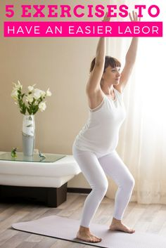 These exercises will strengthen your body so that you have an easier pregnancy and labor