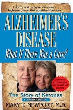 Alzheimer's+Disease:+What+If+There+Was+a+Cure?:+The+Story+of+Ketones