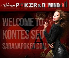 SARANAPOKER.COM BANDAR POKER DAN DOMINO KIU KIU ONLINE INDONESIA TERPERCAYA  http://pokerdominoqqonline.medanseo.com/posts/saranapoker-dot-com-bandar-poker-dan-domino-kiu-kiu-online-indonesia-terpercaya/