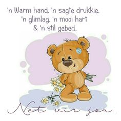 'n Warm hand, 'n sagte drukkie, 'n glimlag, 'n mooi hart & 'n stil gebed. Wisdom Quotes, Qoutes, Afrikaanse Quotes, Goeie More, Good Morning Wishes, D1, Winnie The Pooh, Favorite Quotes, Friendship