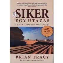 Brian Tracy: A siker egy utazás - Legyen életed egy nagy kaland Brian Tracy, Brie, Marvel, Books, Products, America, Livros, Libros, Book
