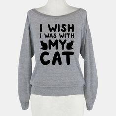 I Wish I Was With My Cat - LOL ALWAYS
