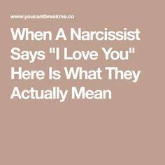 """When A Narcissist Says """"I Love You"""" Here Is What They Actually Mean"""