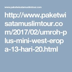 http://www.paketwisatamuslimtour.com/2017/02/umroh-plus-mini-west-eropa-13-hari-20.html