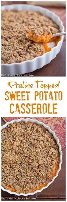 Praline Topped Sweet Potato Casserole   Perfect Thanksgiving side dish--even sweet potato nay sayers will love it!